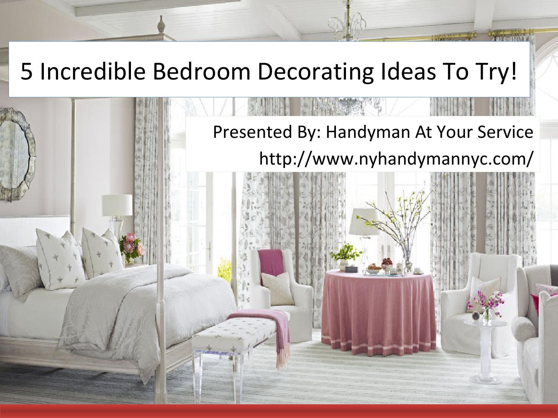 5 Incredible Bedroom Decorating Ideas