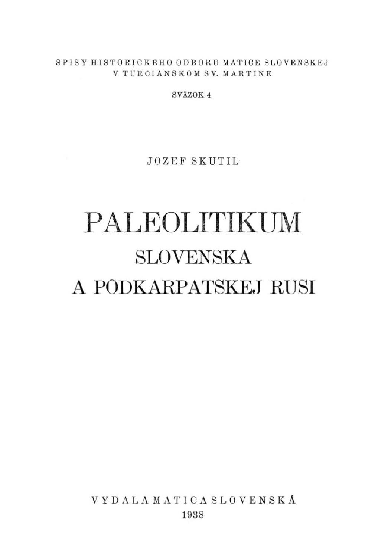 Skutil Jozef Paleolitikum Slovenska A Podkarpatskej Rusi 1938 By