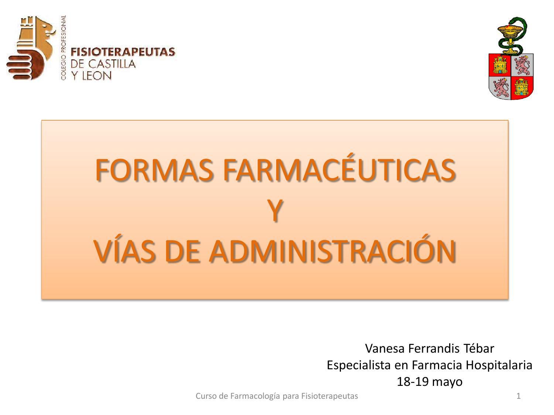Formas farmac uticas y v as de administraci n by maria for Farmacologia para fisioterapeutas