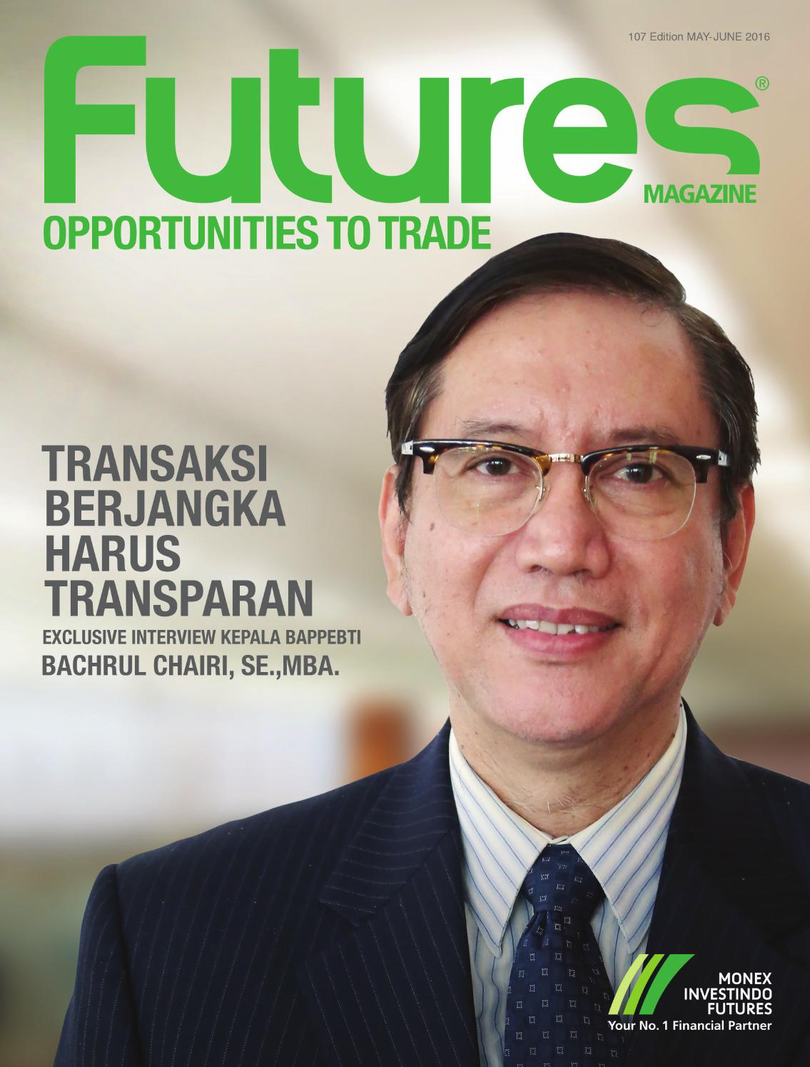 Futures Magazine Opportunities To Trade 107 Edition May June 2016 Cetakan All Completed By Monex Investindo Futures Issuu