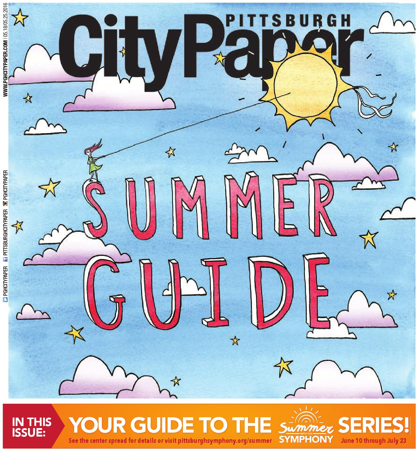 Summer Guide 2016 - Pittsburgh City Paper by Pittsburgh City