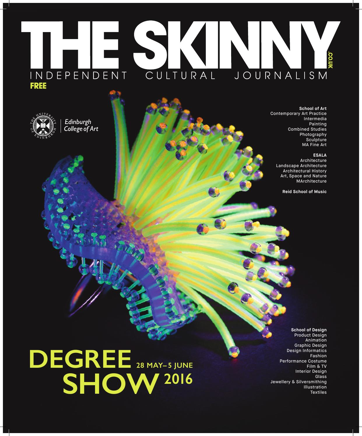 The Skinny Edinburgh College Of Art Degree Show Supplement 2016 By The Skinny Issuu