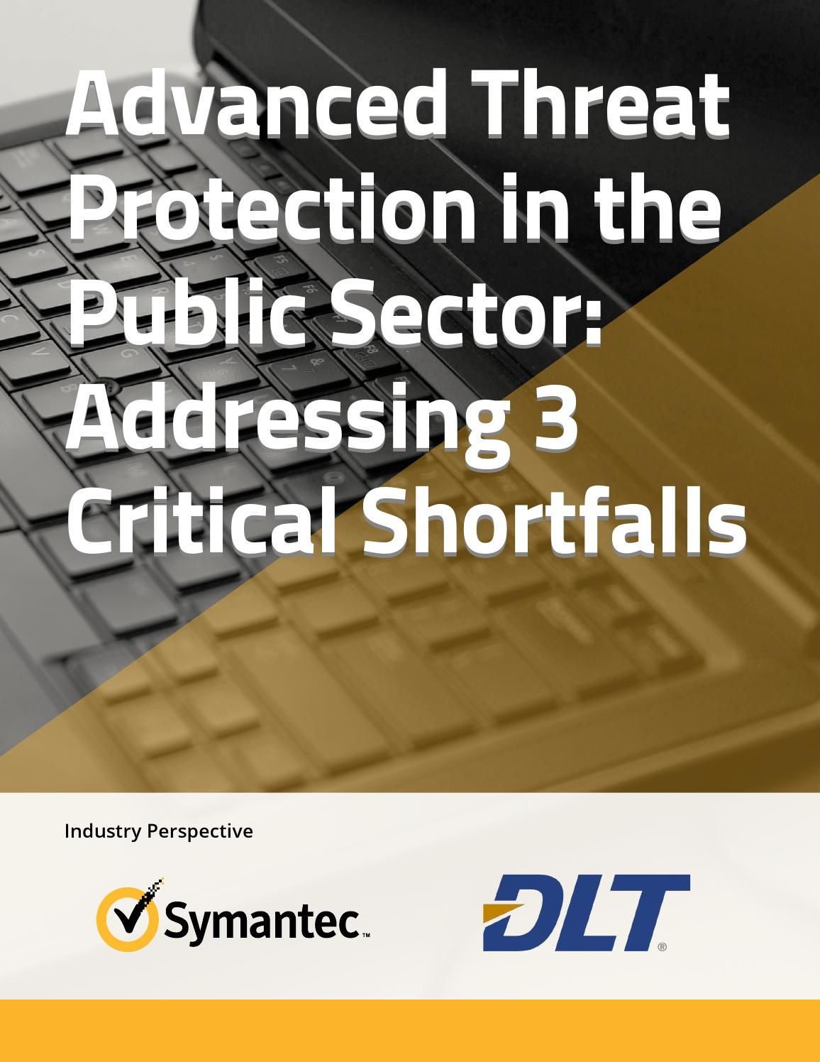 Advanced Threat Protection in the Public Sector: Addressing 3 Critical  Shortfalls