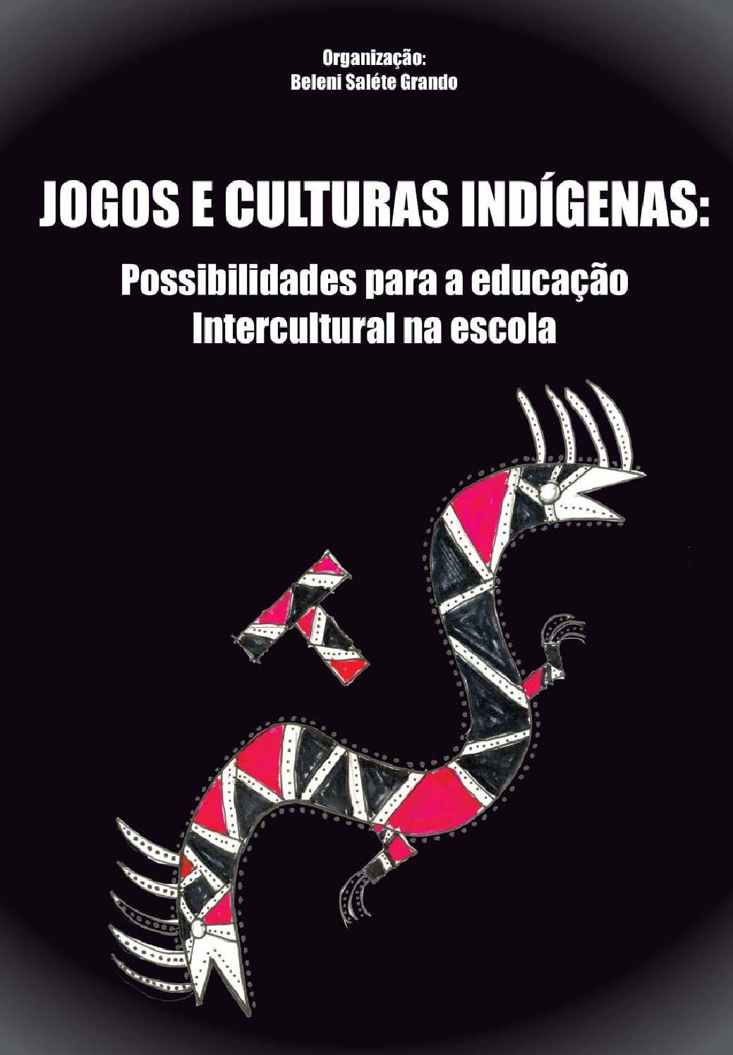 1c48cb08fd Jogos e Culturas Indígenas  Possibilidades para a Educação Intercultural na  Escola by Secretaria de Estado da Educação de Santa Catarina - issuu