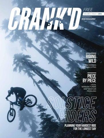 590fece2c1 Crank d Bike Magazine 2016 by Whistler Publishing - issuu