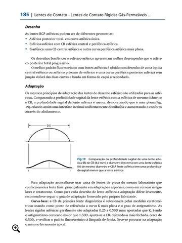 588971a7ec Desenho As lentes RGP asféricas podem ser de diferentes geometrias: ƒƒ  Asférica posterior total, em curva asférica única. ƒƒ Esférica-asférica ...