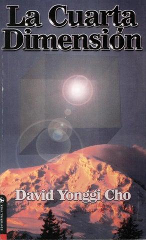 La cuarta dimension david yonggi cho by Iglesia Palabra VIva - issuu