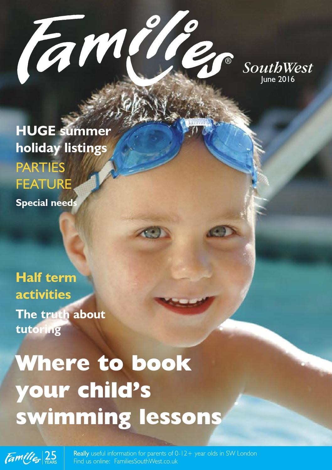 Families London South West Issue 257 June 2016 By Families Magazine