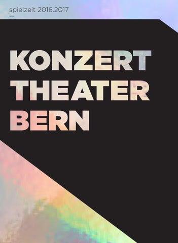 Konzert Theater Bern Saisonbuch 2016.17 by Konzert Theater Bern - issuu