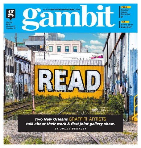 Gambit New Orleans May 24 2016 By Gambit New Orleans Issuu