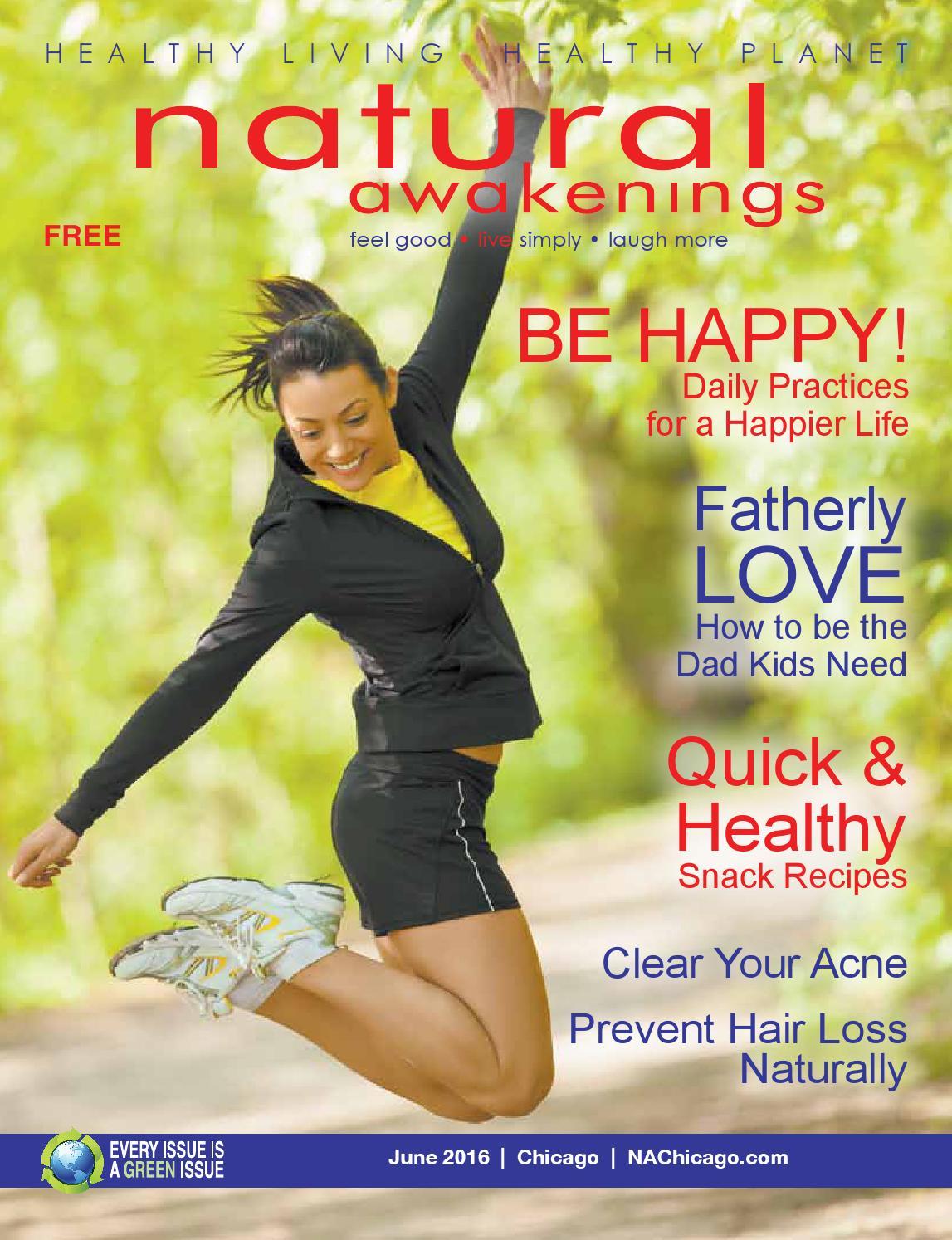 June 2016 Natural Awakenings Chicago By Natural Awakenings Chicago Magazine    Issuu