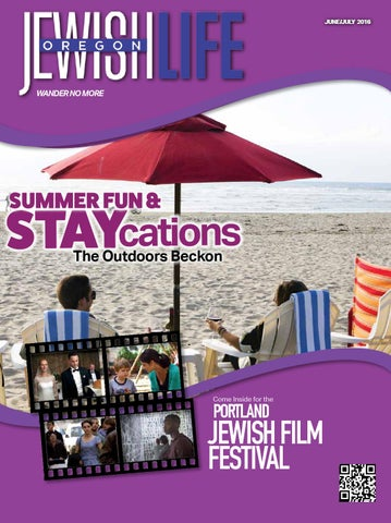 Oregon Jewish Life June 2016 Vol 5/Issue 5 by JewishLifeMagazine - issuu