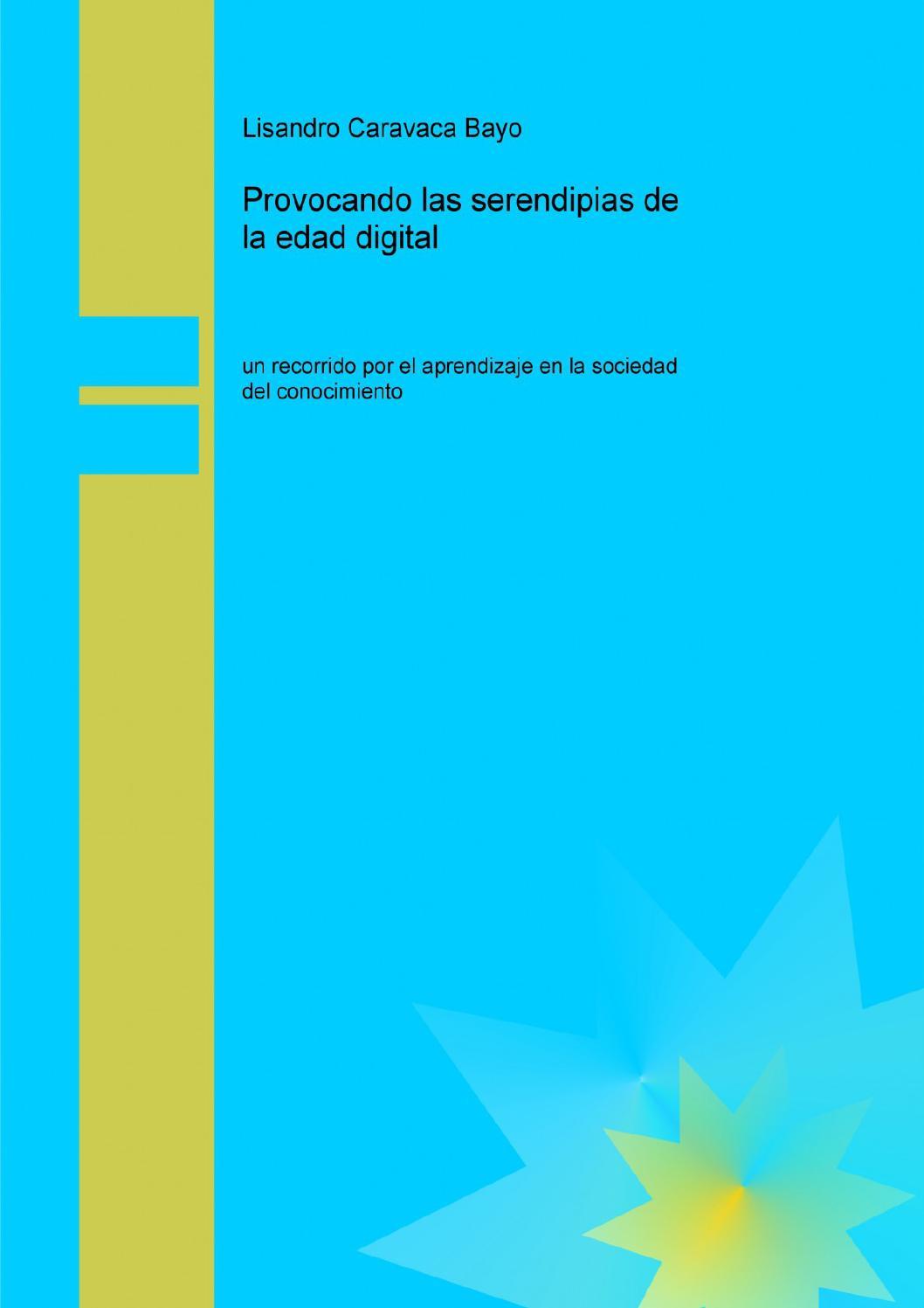 Provocando las serendipias de la edad digital by Ingrid Figueroa - issuu