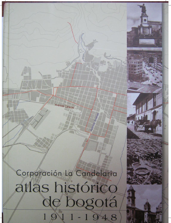 Atlas histórico de Bogotá (1911-1948) by Instituto Distrital Patrimonio  Cultural - issuu 1eb5d3c5288