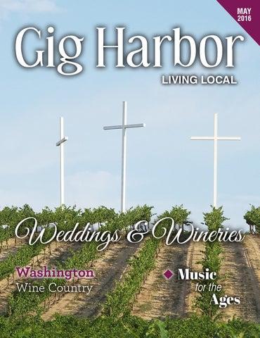 eb1b20f536b3f2 May 2016 Gig Harbor Living Local by Living Local 360 - issuu