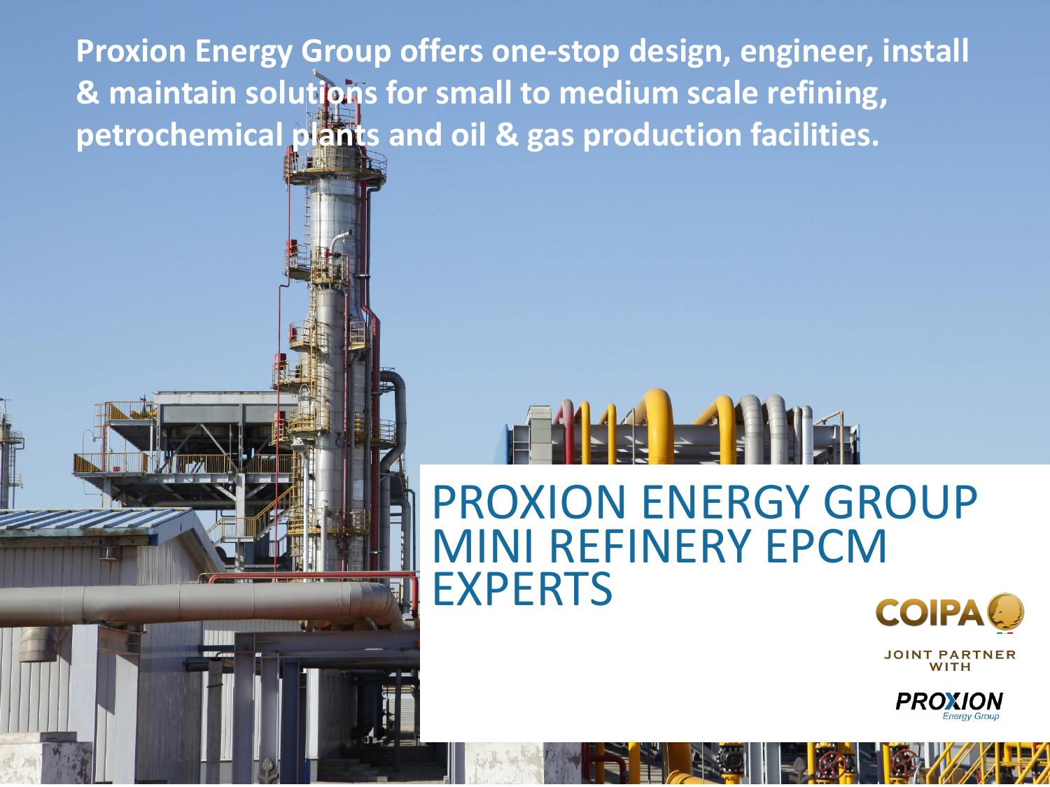 Mini Petrochemical Plant : Coipa proxion refinery presentation by international