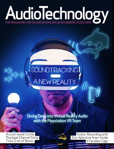 ac3766fd5d5 AudioTechnology App Issue 30. We dive deep into convincing Virtual Reality  with Sony s Playstation VR ...