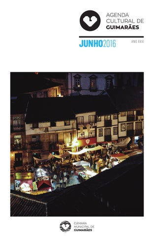 Guimarães - junho 2016 by cultura cmg - issuu 31ac1dbad635a