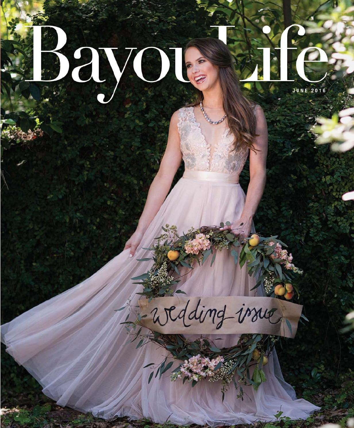 Bayoulife Magazine June 2016 By Bayoulife Magazine Issuu