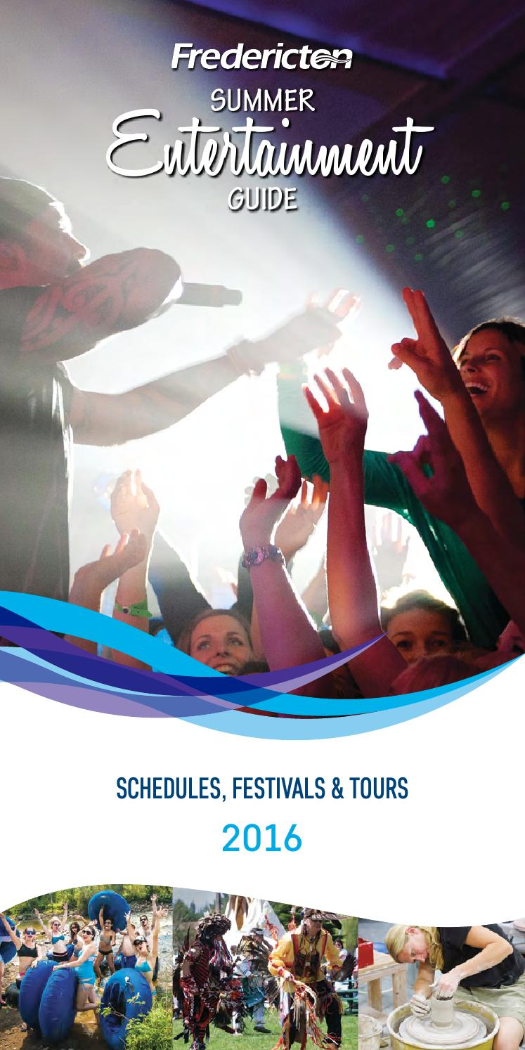 Fredericton Summer Entertainment Guide 2016 by Fredericton Tourism - Issuu