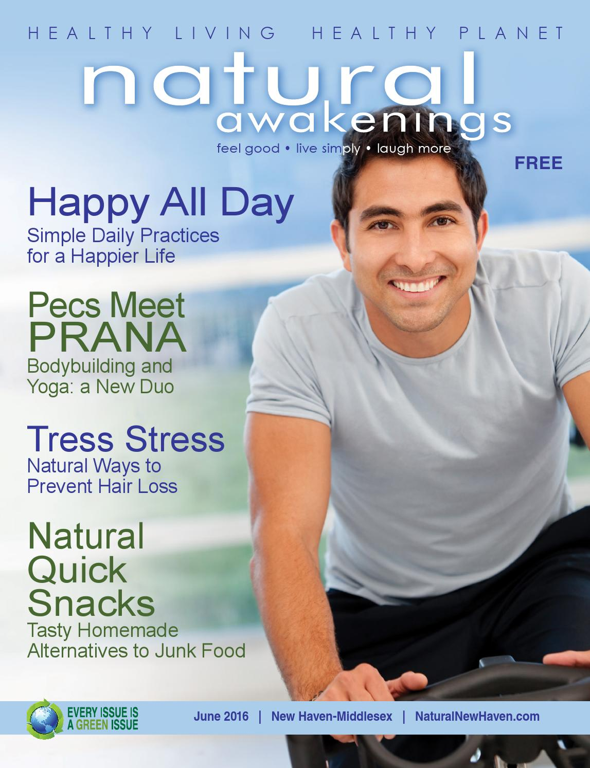 Uberlegen Attraktiv Natural Awakenings New Haven U0026 Middlesex JUNE 2016 By Natural  Awakenings New Haven Issuu