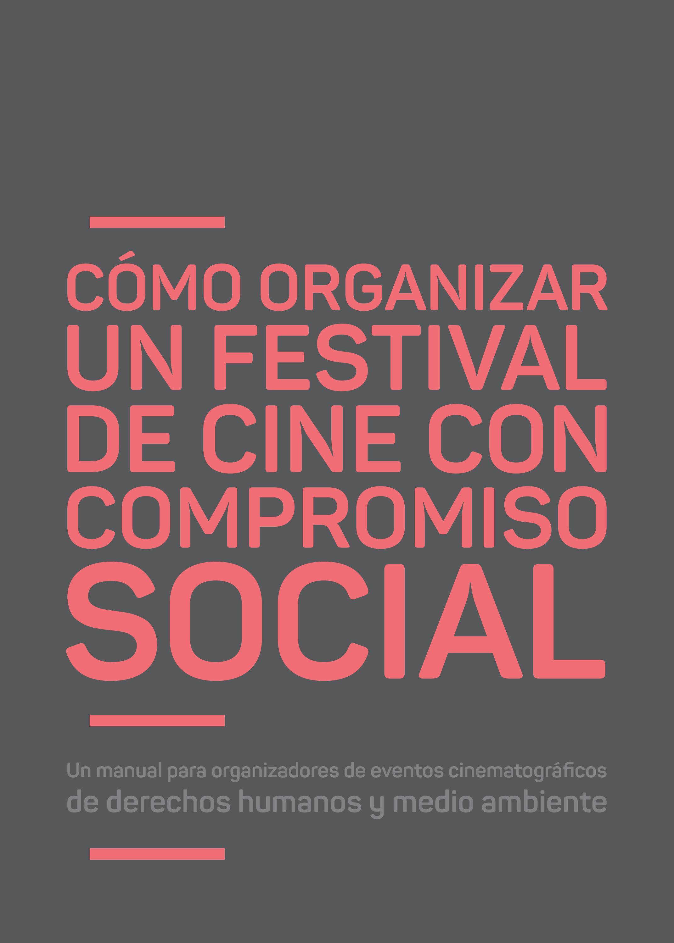 a9099ff9d7332 CÓMO ORGANIZAR UN FESTIVAL DE CINE CON COMPROMISO SOCIAL by inbituin - issuu
