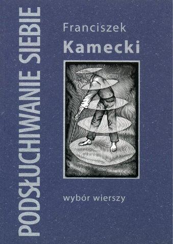Franciszek Kamecki Podsłuchiwanie Siebie Wybór Wierszy