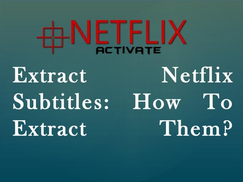 Extract netflix subtitles by Madelyn Powell - issuu