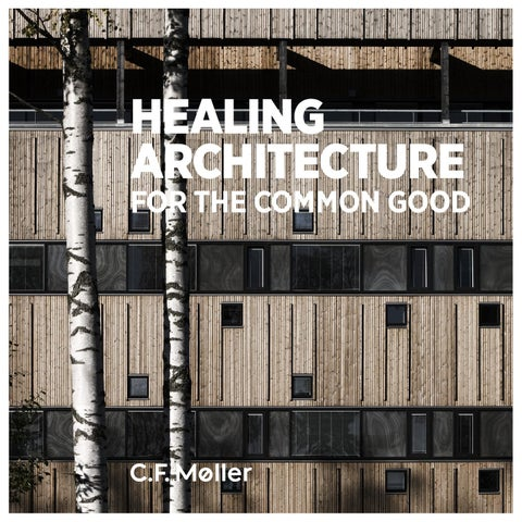 Healing Architecture For The Common Good By Cfmoller Issuu