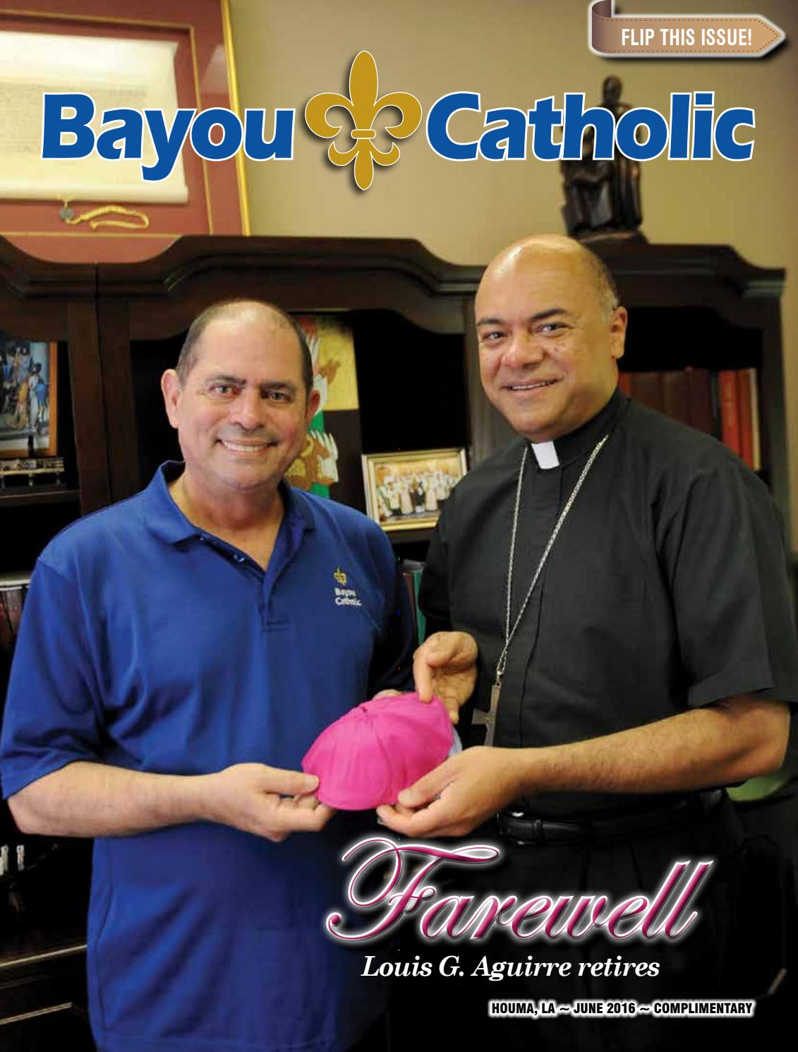bayou catholic magazine june 2016 by diocese of houma thibodaux