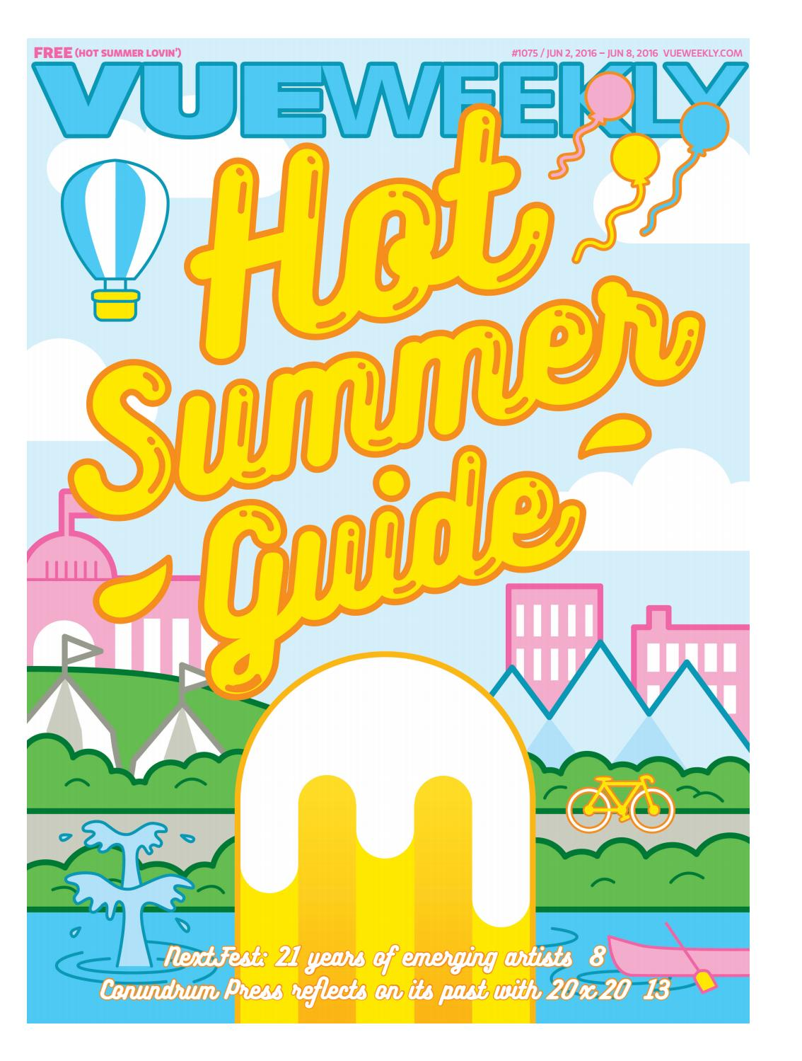 1075: Hot Summer Guide by Vue Weekly - issuu