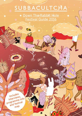 113d94ab6db5 Subbacultcha Down The Rabbit Hole 2016 Festival Guide by ...
