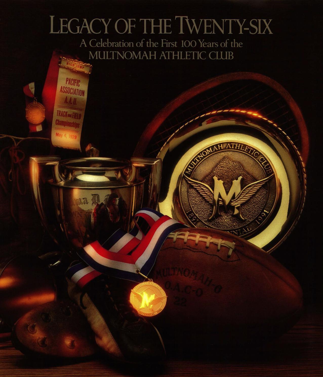 Legacy of the twenty six by Multnomah Athletic Club - issuu