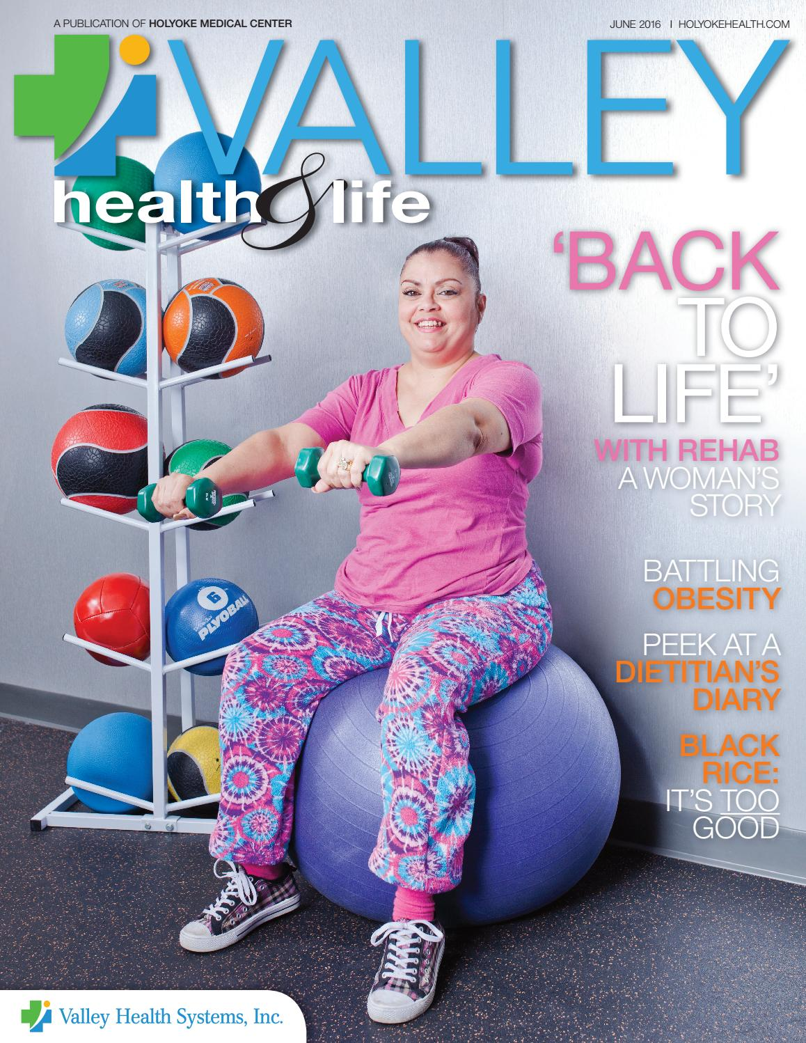 Valley Health Life June 2016 By Wainscot Media Issuu
