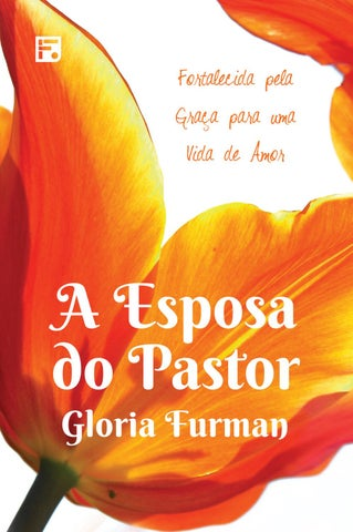 A Esposa Do Pastor Gloria Furman By Editora Fiel Issuu