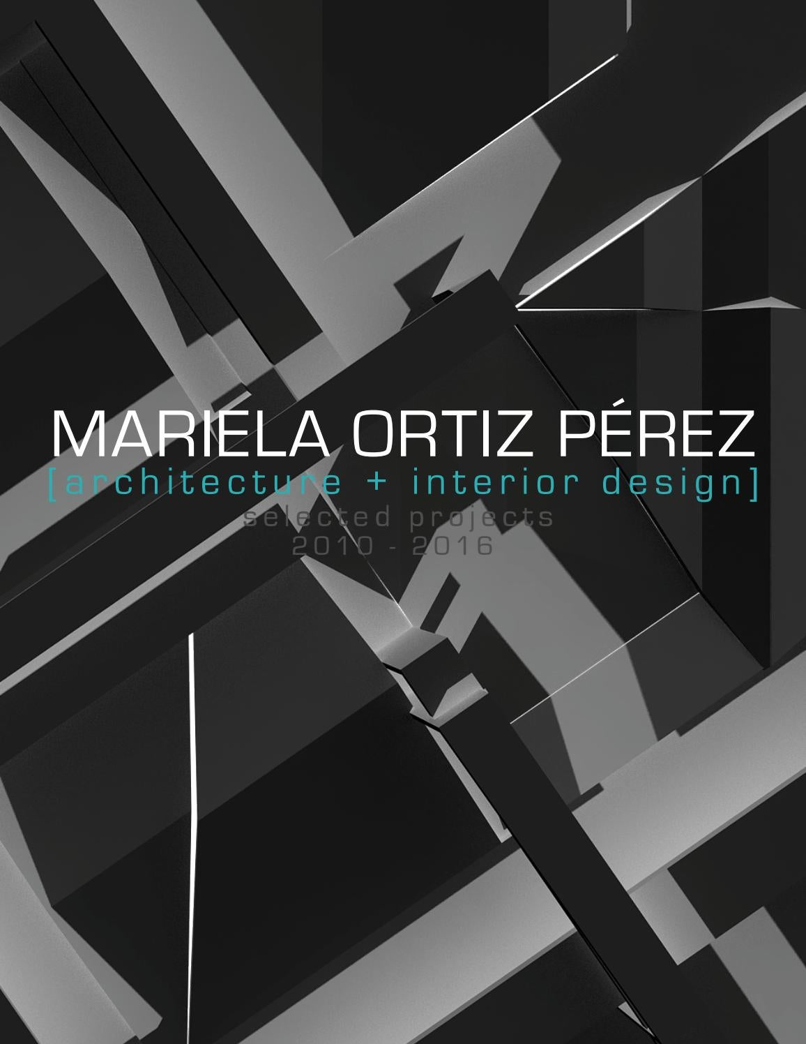 Mariela Ortiz Architecture Interior Design Selected Projects Work Experience By Mariela Ortiz Perez Issuu
