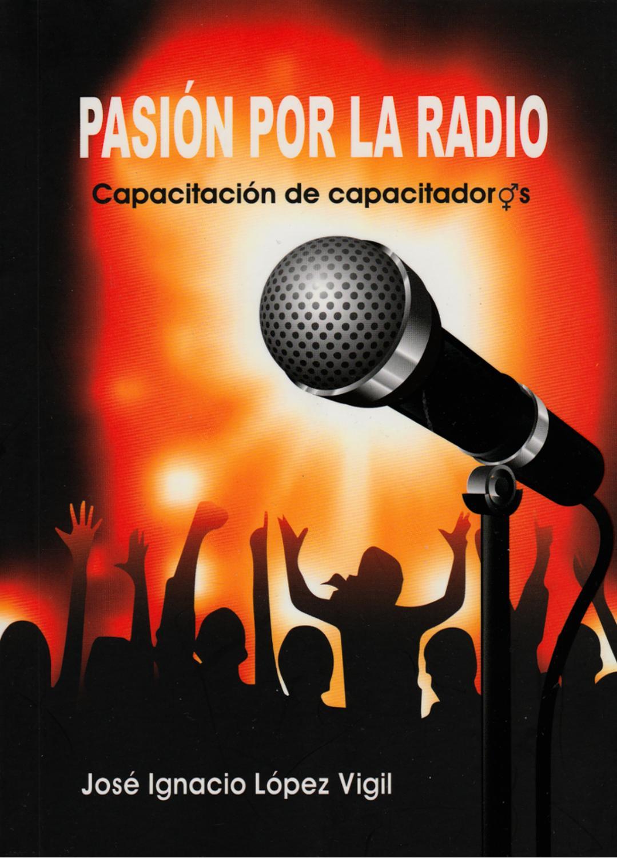 Libro Pasion Por La Radio Jose Ignacio Lopez Vigil By