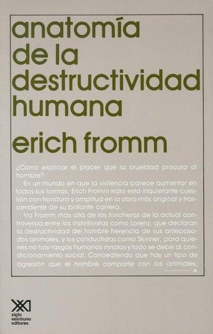 Anatomía de la destructividad humana [erich fromm] by David MP - issuu