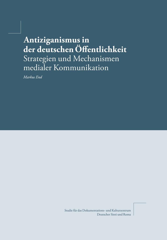 Antiziganismus in der deutschen Öffentlichkeit. Strategien und ...