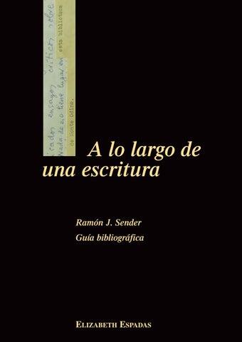 deb463c8cefb A lo largo de una escritura. Ramón J. Sender. Guía bibliográfica by ...