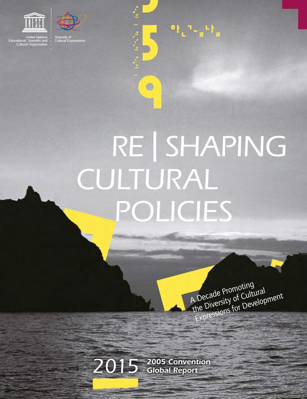 Re Shaping Cultural Policies - UNESCO by Rodrigo Velasquez