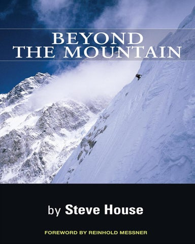 "7c035f93c Beyond the Mountain by Steve House ""What is there, beyond the mountain, if not  the man?"" – WALTER BONATTI"