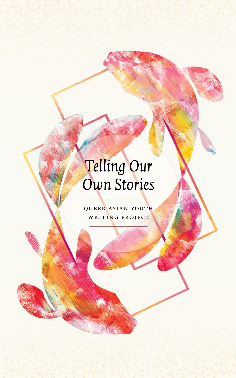 Telling Our Own Stories Queer Asian Youth Writing Project By ACAS AsianCommunityAIDSServices
