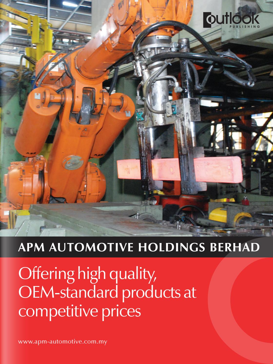 apm automotive holdings berhad Apm is a malaysian automotive parts manufacturer that has expanded to become a major regional supplier and now to global markets we are committed to provide our customers with products of the highest quality.