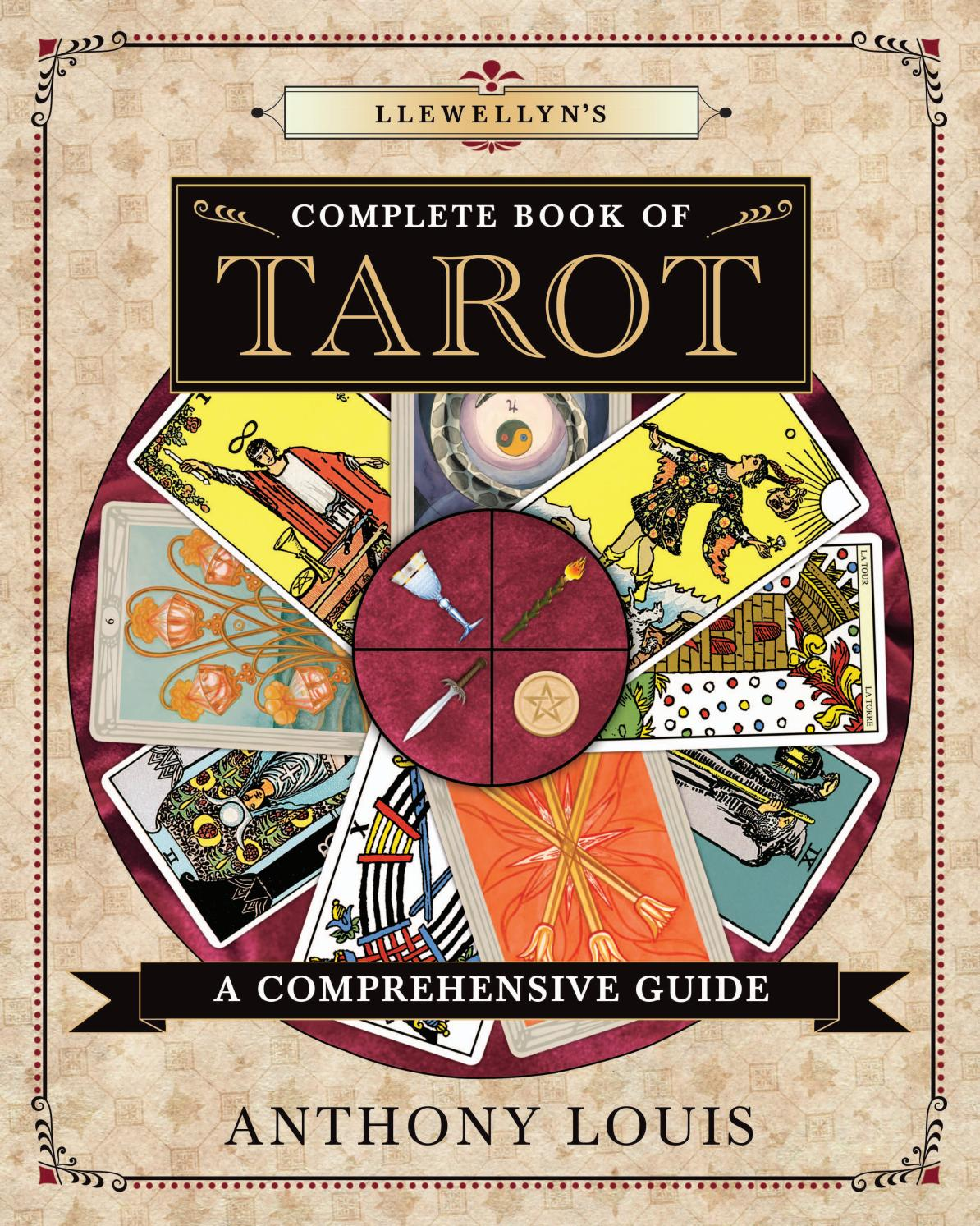 Llewellyn's Complete Book Of Tarot, By Anthony Louis By