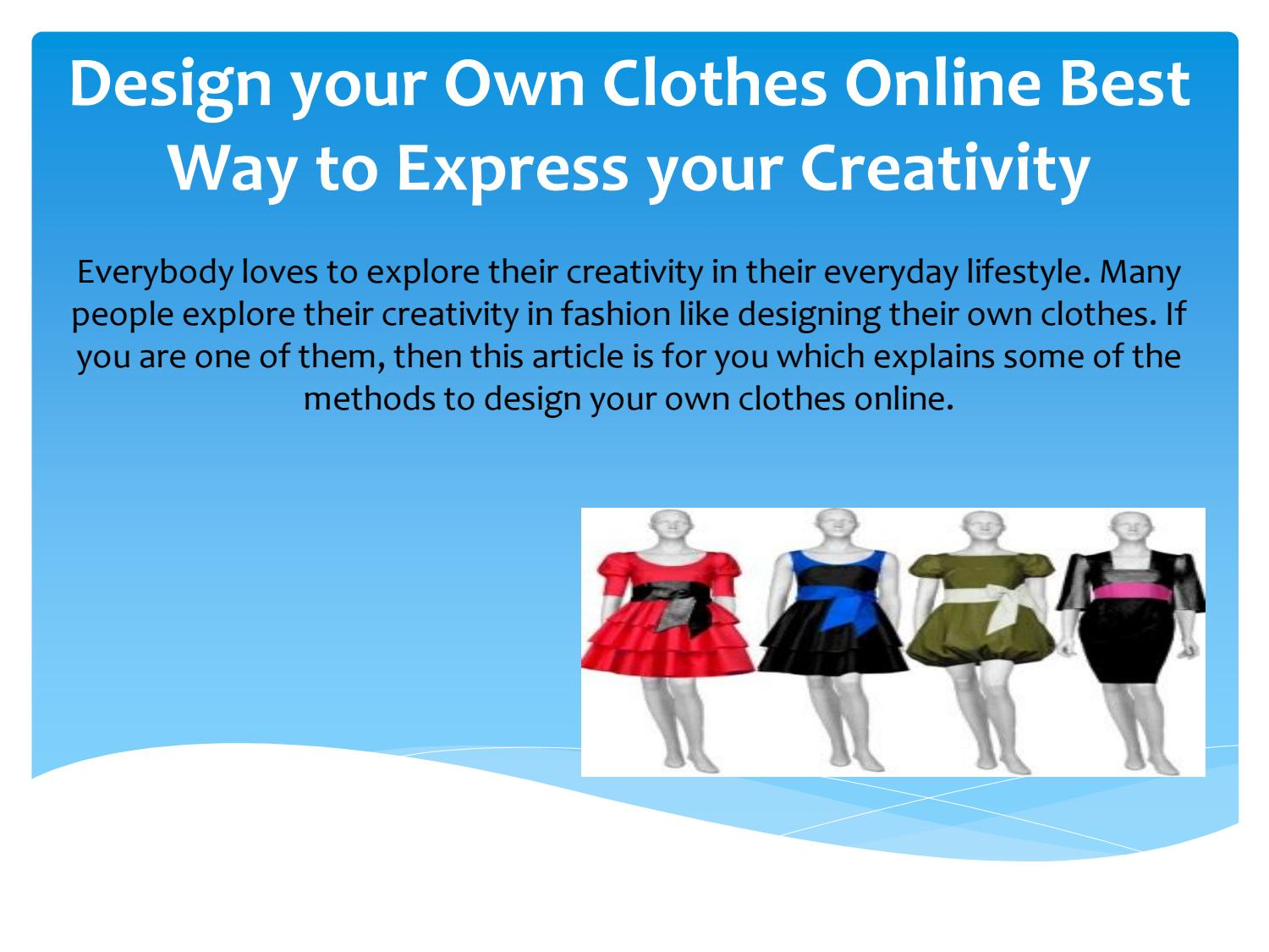 Design Your Cloth Online And Show Your Creativity By Rasmi Metha Issuu