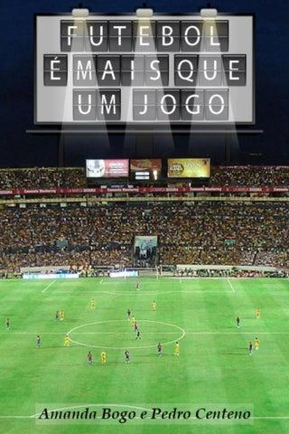 Futebol é mais que um jogo by TCCs do Curso de Jornalismo   UFMS - issuu dc000507851a8