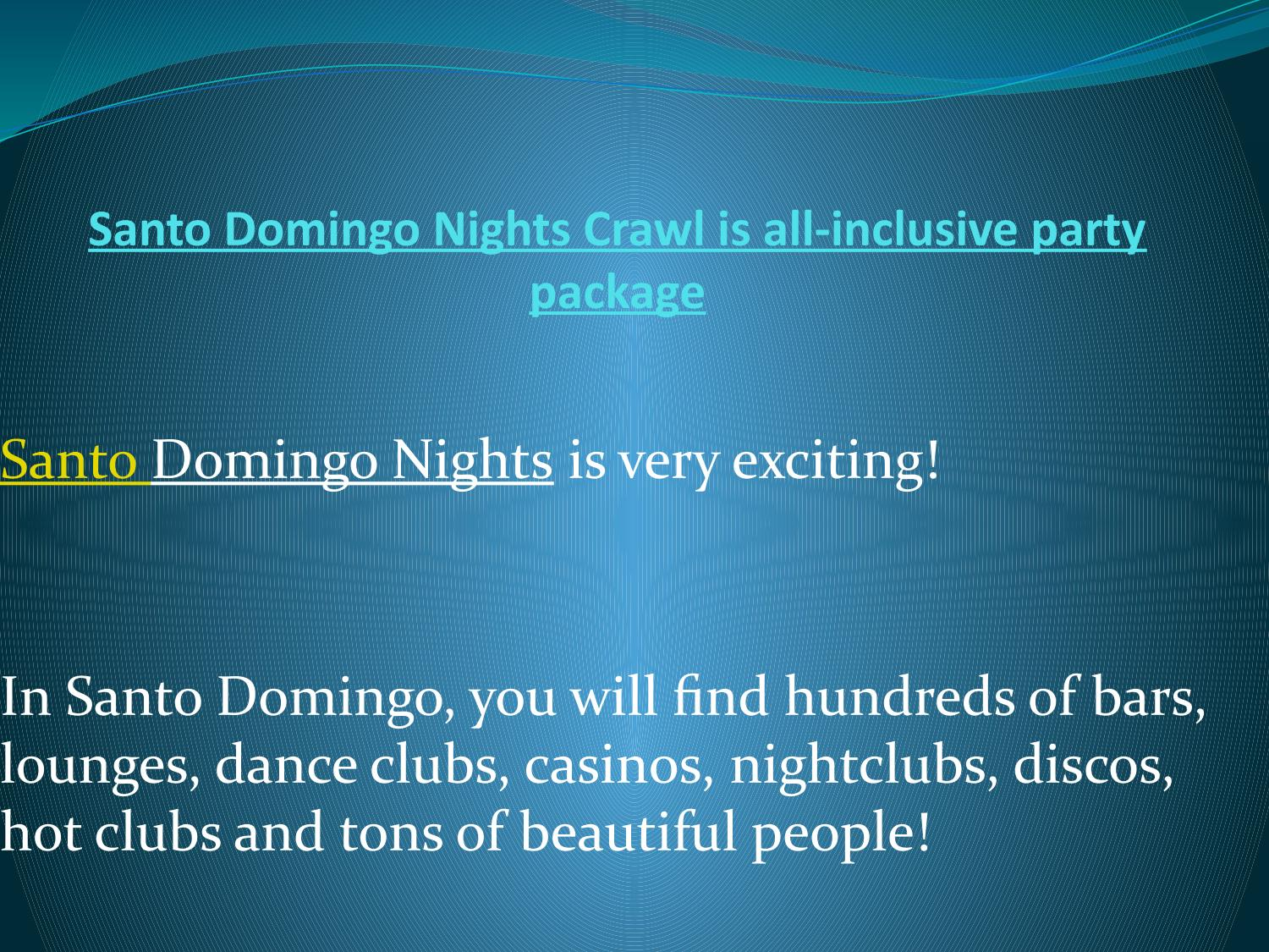 Santo Domingo Nights Crawl Is All Inclusive Party Package By