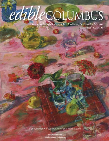 Edible columbus summer 2016 issue no 26 by edible columbus issuu page 1 malvernweather Gallery
