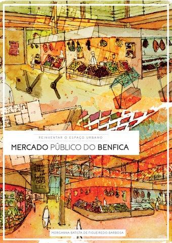 Reinventar o espaço urbano  Mercado Público do Benfica by Morganna ... c3bed48be9451